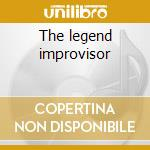 The legend improvisor cd musicale