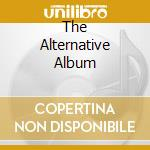 THE ALTERNATIVE ALBUM cd musicale di CREAM