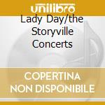 LADY DAY/THE STORYVILLE CONCERTS cd musicale di HOLIDAY BILLIE