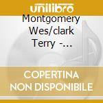 STRAIGHT,NO CHASER cd musicale di WES MONTGOMERY/CLARK TERRY