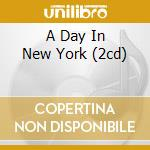 A DAY IN NEW YORK (2CD) cd musicale di SCOTT T.& EVANS B.