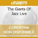 THE GIANTS OF JAZZ LIVE cd musicale di GILLESPIE DIZZY QUINTET