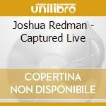 CAPTURED LIVE cd musicale di REDMAN JOSHUA