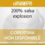 200% salsa explosion cd musicale