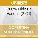 200% oldies cd musicale di Artisti Vari