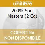 200% soul master cd musicale di Artisti Vari