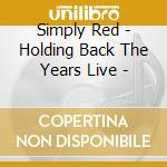 Holding back the years/live cd musicale