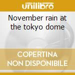 November rain at the tokyo dome cd musicale di Guns'n'roses