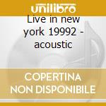 Live in new york 19992 - acoustic cd musicale di Eric Clapton