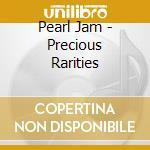Precious rarities cd musicale di Pearl Jam