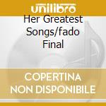 HER GREATEST SONGS/FADO FINAL cd musicale di RODRIGUES AMALIA