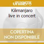 Kilimanjaro live in concert cd musicale di Miriam Makeba