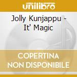 It's magic cd musicale di Jolly Kunjappu
