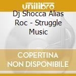 STRUGGLE MUSIC cd musicale di UNLIMITED STRUGGLE