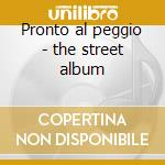 Pronto al peggio - the street album cd musicale di Amir