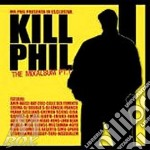 KILL PHIL VOL.1 cd musicale di MR.PHIL