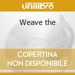 Weave the cd musicale