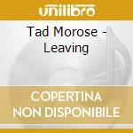 Tad Morose - Leaving cd musicale di Morose Tad