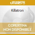 Killatron cd musicale