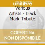 Black Mark Tribute cd musicale