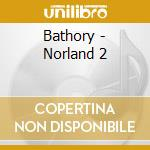 Bathory - Norland 2 cd musicale di BATHORY