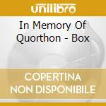 IN MEMORY OF QUORTHON - BOX               cd musicale di BATHORY