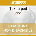 Tek -a god igno cd musicale