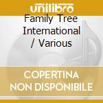 Family tree international cd musicale