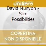SLIM POSSIBILITIES cd musicale di MUNYON DAVID