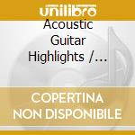 Acoustic guitar highlights i cd musicale