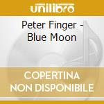 Blue moon cd musicale di Peter Finger