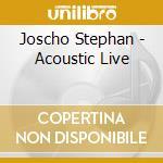 Stephan, Joscho - Acoustic Live cd musicale di Joscho Stephan