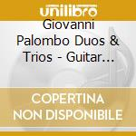 Duos & trios guitar dialogue cd musicale di Giovanni Palombo