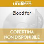 Blood for cd musicale