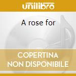 A rose for cd musicale