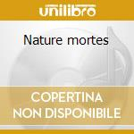 Nature mortes cd musicale di Dei Phallus