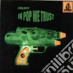 Echo West - In Pop We Trust cd musicale di West Echo