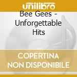 Bee Gees - Unforgettable Hits cd musicale