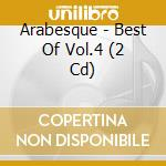 Best of vol.4 cd musicale di Arabesque