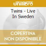 Live in sweden cd musicale di The Twins