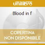 Blood in f cd musicale