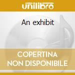 An exhibit cd musicale