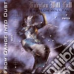 From dance into dust cd musicale di Babylon will fall