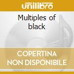 Multiples of black cd musicale