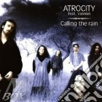 Calling the rain cd musicale di Atrocity