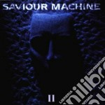 Saviour Machine - II cd musicale di Machine Saviour