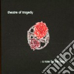 Theatre Of Tragedy - A Rose For The Dead cd musicale di THEATRE OF TRAGEDY