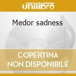 Medor sadness cd musicale di Fabien Degryse