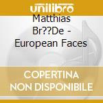 European faces cd musicale di Brode matthias feat