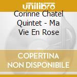 Ma vie en rose cd musicale di Chatel corinne quint